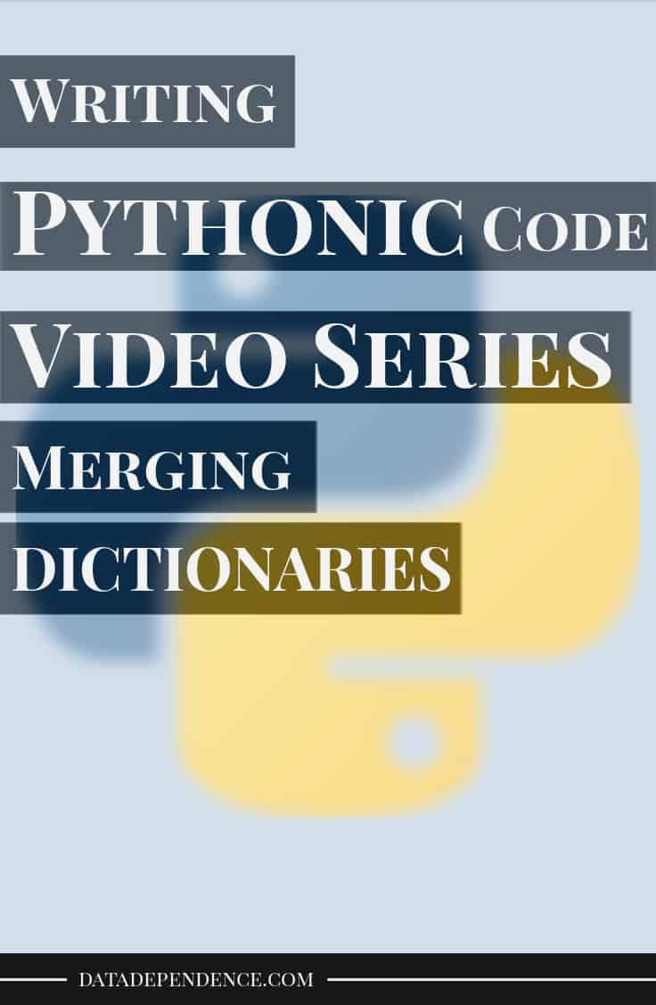 Pythonic video course - merging dictionaries